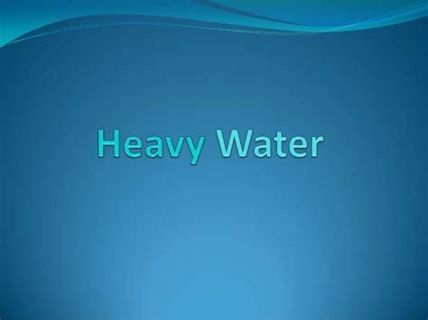 water heavy slideshare