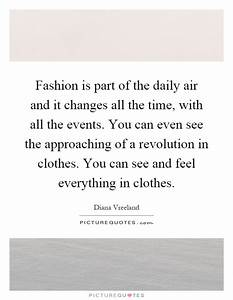 Fashion is part... Fashion Event Quotes