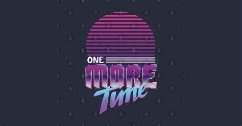 One More Time - Daft Punk - T-Shirt | TeePublic