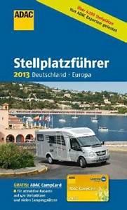 Adac Stellplatzführer Deutschland Europa 2018 : adac stellplatzf hrer deutschland europa 2013 portofrei ~ Jslefanu.com Haus und Dekorationen