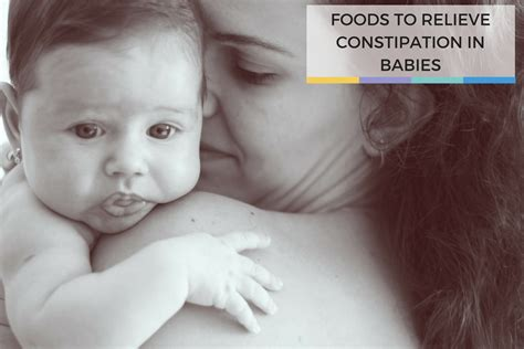 Foods To Relieve Constipation In Babies Regalo Baby