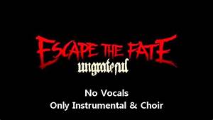 Escape The Fate - Ungrateful Instrumental/Karaoke Lyrics ...