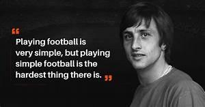 21 Johan Cruyff... Johan Kruijf Quotes