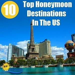 top 10 honeymoon destinations in the us travel me guide With best us honeymoon destinations
