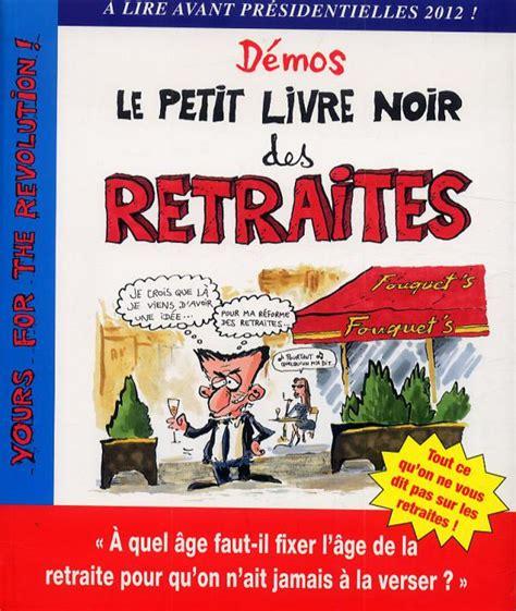 le petit livre noir des retraites georges dmos humour bdnet