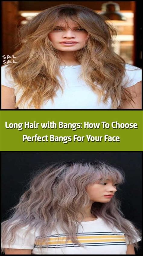 Long Hair with Bangs: How To Choose Perfect Bangs For Your