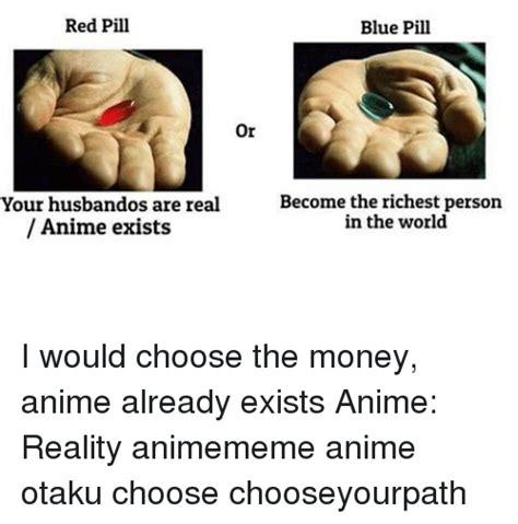 Blue Pill Red Pill Meme - 25 best memes about red pill blue pill red pill blue pill memes