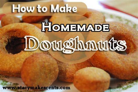 make donuts how to make homemade doughnuts donuts with recipe humorous homemaking
