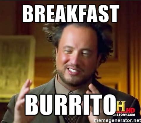 Breakfast Meme - 20 burrito memes that ll make you feel excited sayingimages com