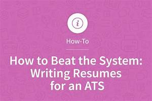 How to beat the system writing resumes for an ats my for How to beat ats