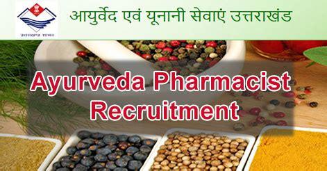 Pharmacist Recruitment by Ayurveda Pharmacist Recruitment In Ayurvedic Unani