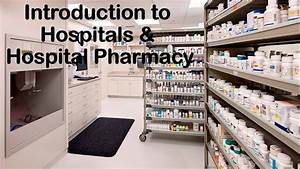 Introduction To Hospitals And Hospital Pharmacy