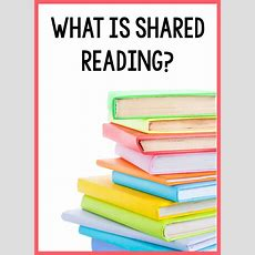 What Is Shared Reading?  Learning At The Primary Pond