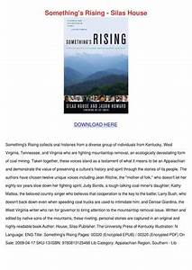 Somethings Rising Silas House by Song Rease - Issuu