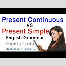 English Grammar Lessons For Beginners In Hindi, Urdu  Present Simple Vs Present Continuous