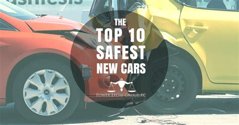 The 10 Safest New Cars To Buy  Power Legal Group