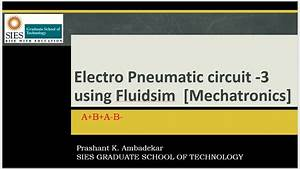 Electro Pneumatic Circuit -3  Mechatronics  Using Fluidsim For A B A-b-