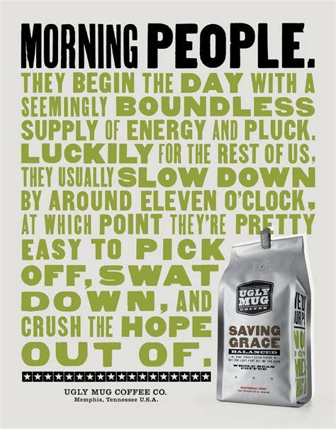 Ugly mug coffee now has an app! Ugly Mug Coffee Print Advert By Young & Laramore: Morning people   Ads of the World™