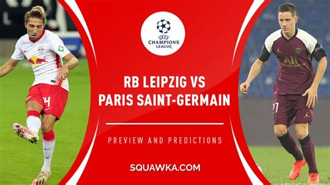RB Leipzig vs PSG predictions, team news & live stream ...