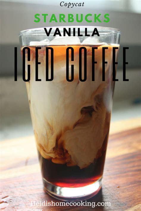 Ingredients for make starbucks vanilla iced coffee: Copycat Starbucks Vanilla Iced Coffee   Recipe   Starbucks vanilla iced coffee, Starbucks ...