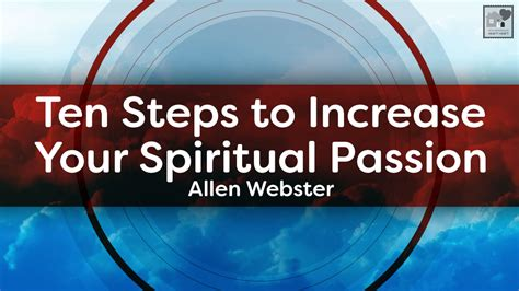 Ten Steps To Increase Your Spiritual Passion