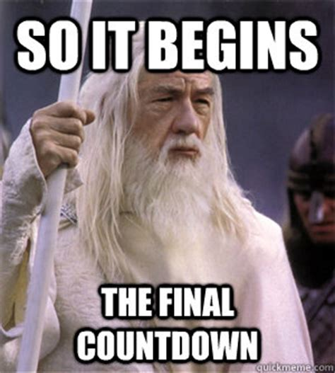 Birthday Countdown Meme - image result for europe the final countdown meme words to live by pinterest meme