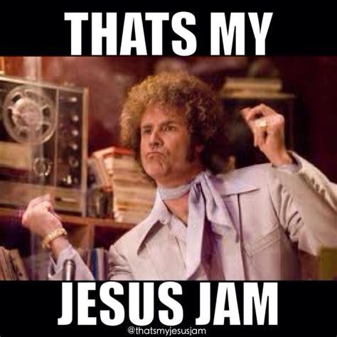 Church Memes - thatsmyjesusjam christianmusic music pinterest christian humor christian and humor