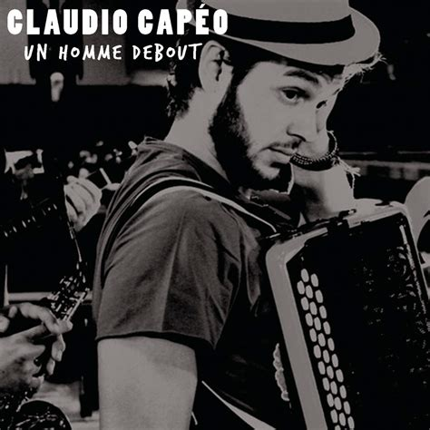 si鑒es assis debout claudio capéo un homme debout paroles lyrics