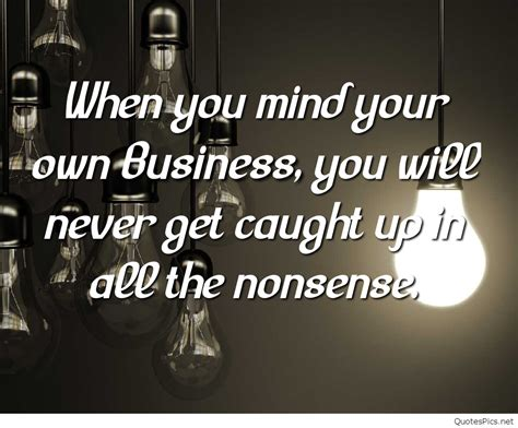 Mind Your Business Quotes Business Quotes