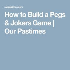build  pegs jokers game ehow crafts joker