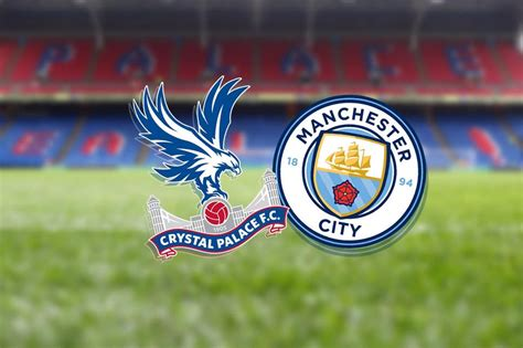 Crystal Palace vs Man City LIVE stream and what TV channel ...
