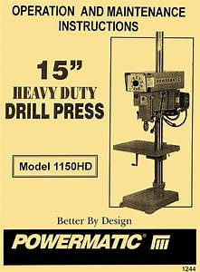 Powermatic Model 1150hd 15 U0026quot  Drill Press Instructions