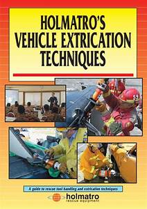Vehicle Extrication Techniques By Holmatro By Eddie Wong