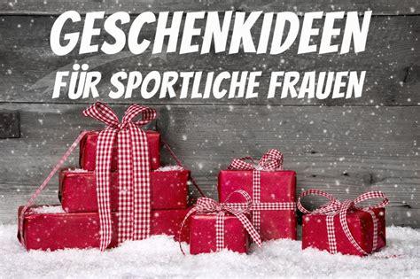 Geschenke Für Frauen by Geschenke F 252 R Sportliche Frauen Geschenkideen 2016