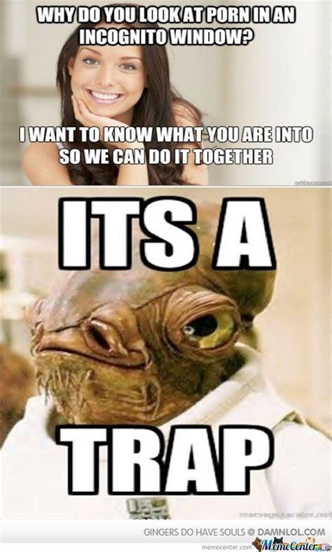 It S A Trap Meme - its a trap by namdoco meme center