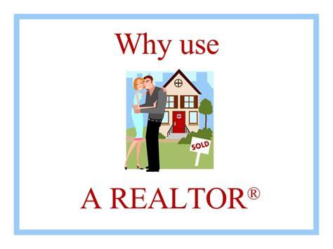 Why Use A Realtor?