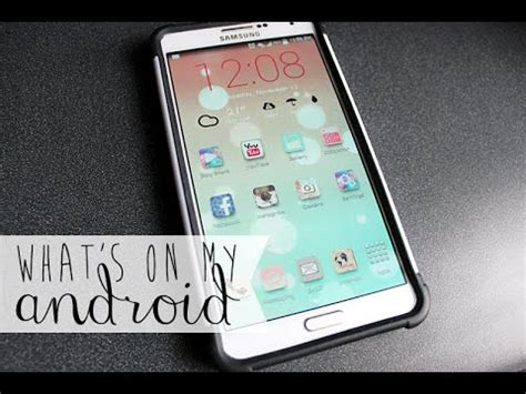 what s an android phone part 1 what s on my samsung android phone note 3