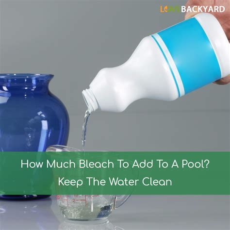 How Much Bleach To Add To A Pool? Keep The Water Clean