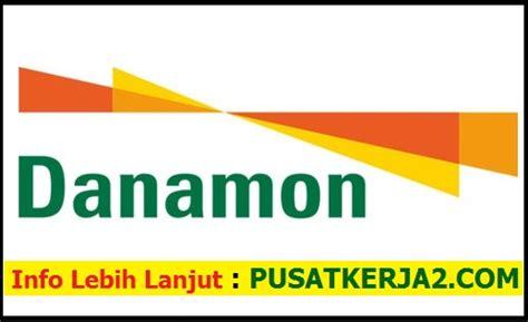 lowongan kerja pt bank danamon indonesia februari