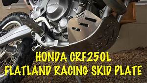Honda Crf250l Flatland Racing Skid Plate Install  U0026 Review