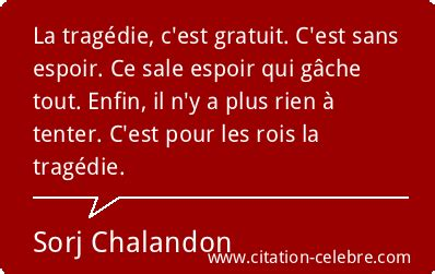 Citation Sorj Chalandon espoir : La tragédie, c'est ...