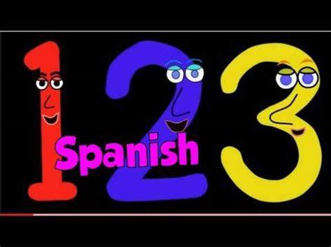 numbers song  spanish cancion de los numeros youtube