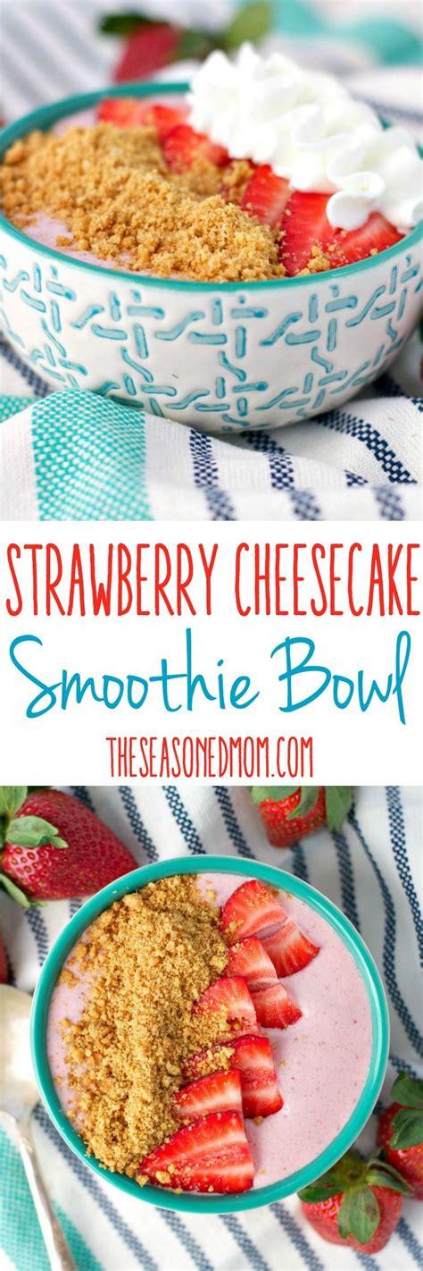 Strawberry Cheesecake Smoothie Bowl Recipe