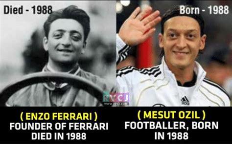 Just weeks after enzo ferrari's death, the italian grand prix was held. Born 1988 Died 198 RVC JCOM MESUT OZIL ENZO FERRARI FOUNDER OF FERRARI FOOTBALLER BORN IN 1988 ...