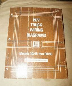 1977 Gm Models 40  45 Thru 90  95 Truck Wiring Diagrams