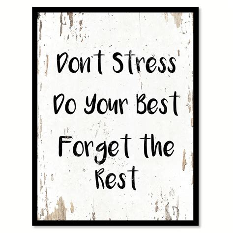 Dont Stress Do Your Best Forget The Rest Quote Saying