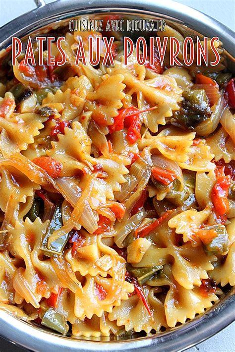 cuisinez facile pates aux poivrons recettes faciles recettes rapides de