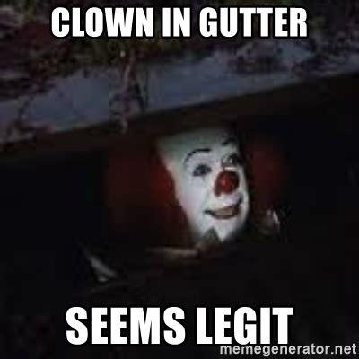 It Clown Memes - clown in gutter seems legit pennywise the creepy sewer clown meme generator