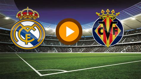 Real Madrid vs Villarreal [ESPN 2 EN VIVO]: dia, horario ...