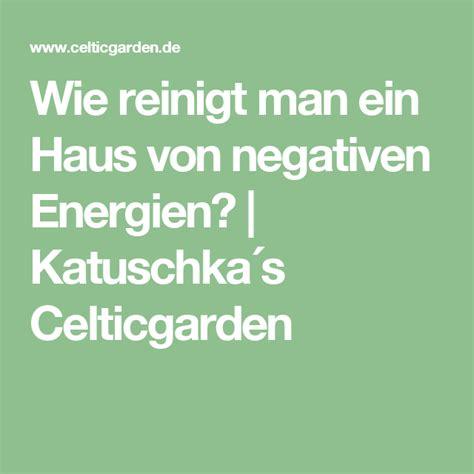 Haus Negativ by Wie Reinigt Ein Haus Negativen Energien Magie